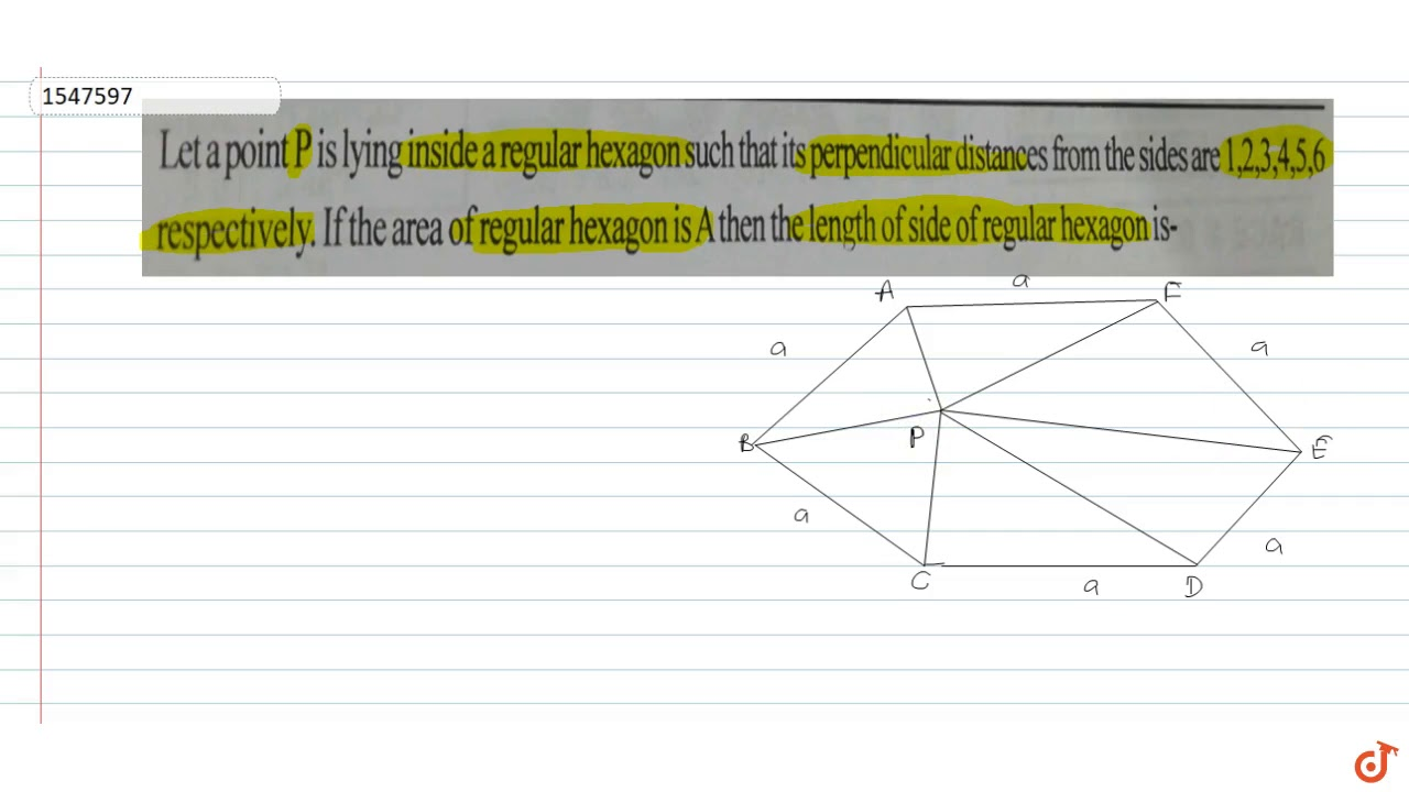 Let a point P is lying inside a regular hexagon such that its perpendicular  distances from the