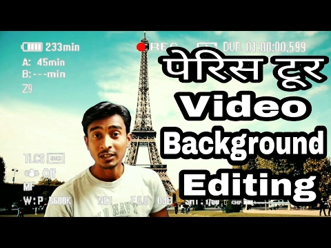 पेरिस टूर | Paris tour | Video Editing on Your Mobile | Video Background Change Editing By I tech