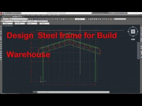 Autocad tutorial free course: Design  Steel frame for Build Warehouse  Speak lhmer