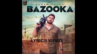 Bazooka (Lyrics Video) Karam Bajwa DEFENDER (Dual Album) | Latest Punjabi Song 2018
