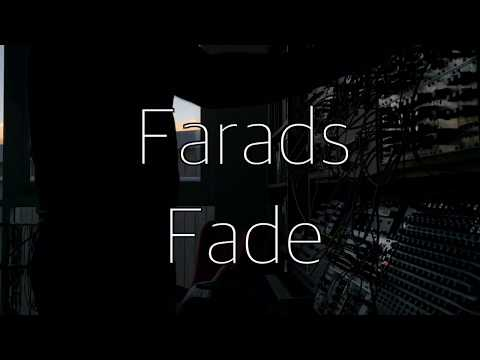 Farads Fade