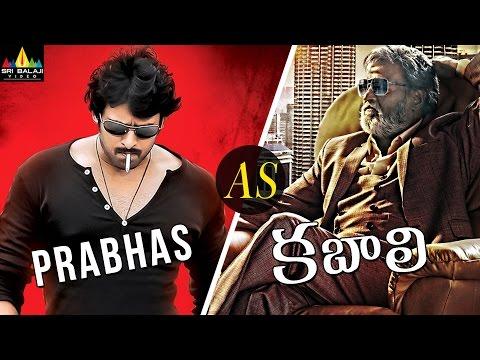 Prabhas as Kabali   Telugu Latest Spoofs  ...