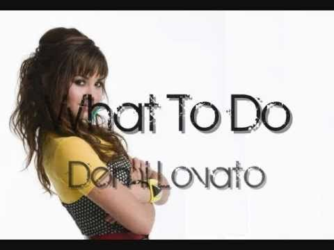 What to do- Demi Lovato+Lyrics on screen+Download Link (SWAC)