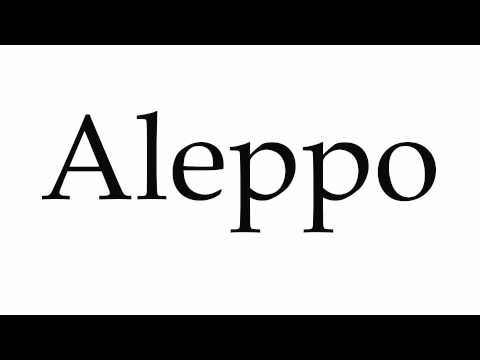 How to Pronounce Aleppo
