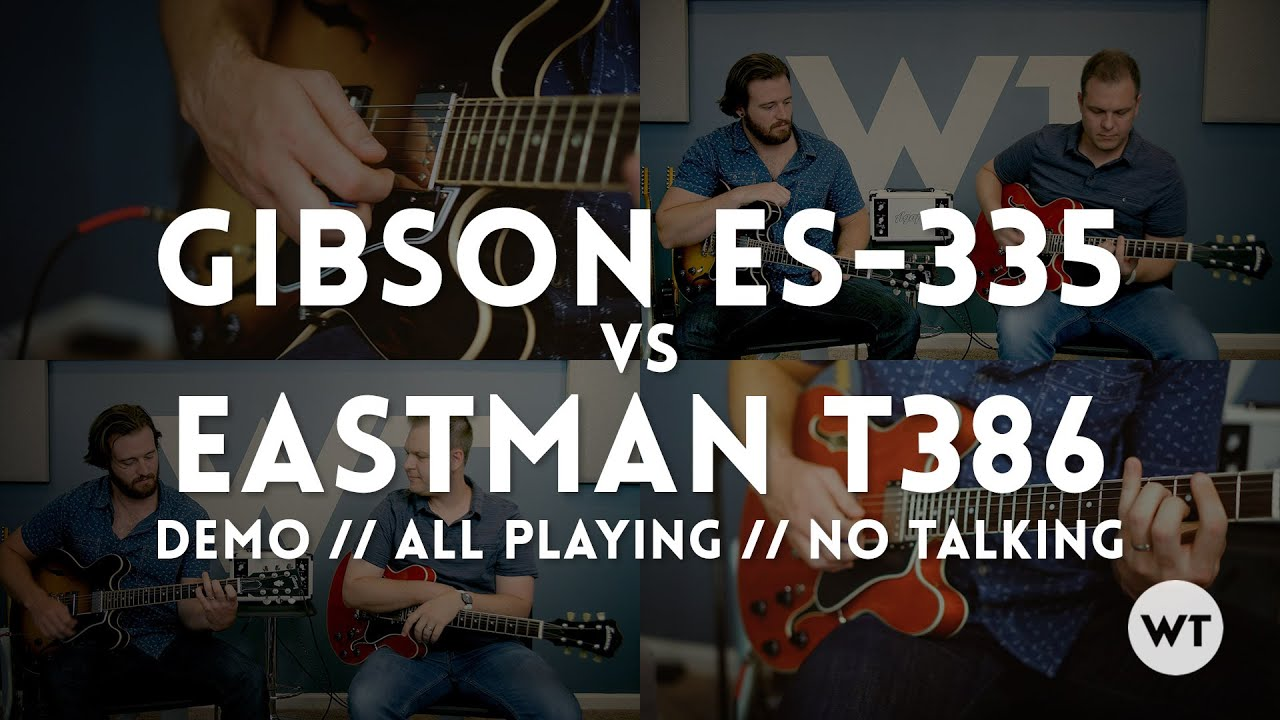 eastman t386 vs gibson es 335 only playing no talking youtube
