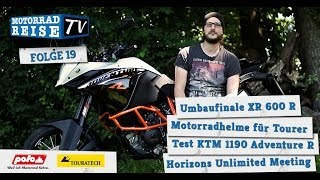 Motorradreise.TV Folge #19 - Honda XR 600 R, KTM 1190 Adventure R, Motorradhelme, HU-Meeting