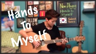 Selena Gomez - Hands to Myself - Cover (Fingerstyle Guitar)
