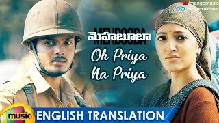 Mehbooba Movie Songs | Oh Priya Na Priya Song with English Translation | Puri Jagannadh
