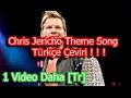 Chris Jericho Theme Song - Türkçe Çeviri !