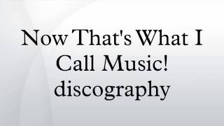 Now That S What I Call Music Discography