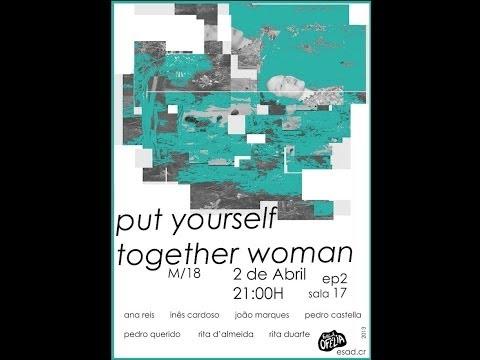 Festival Ofélia 2013 - Put Yourself Together Woman - ESAD.CR
