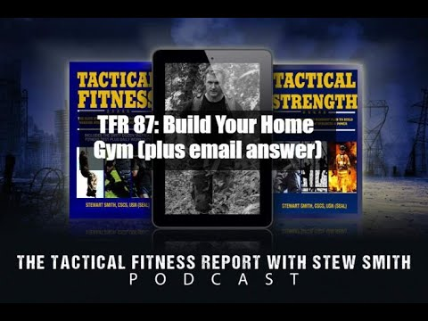 TFR 87 - Build Your  Home Gym (with Email Comment)