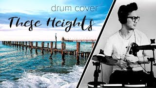 These Heights (Drum Cover) - Bassjackers x Lucas & Steve featuring Caroline Pennell