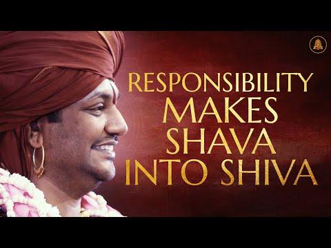 Responsibility makes Shava into Shiva