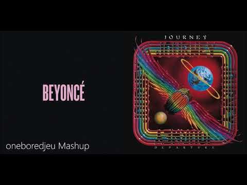 Any Way You Love It - Beyoncé vs. Journey (Mashup)
