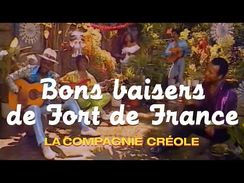 La Compagnie Créole - Bon Baiser De Fort De France