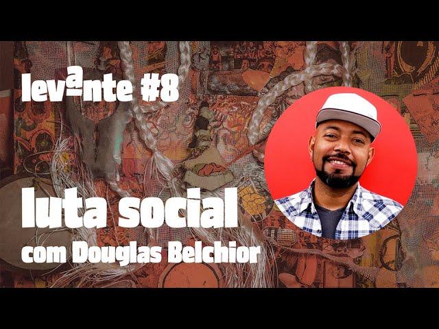 POPULAÇÃO NEGRA E LUTA SOCIAL - com Douglas Belchior
