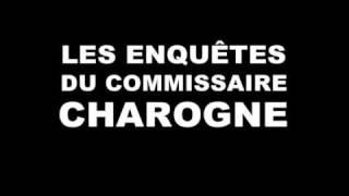 Les enquêtes Du Commissaire Charogne 11 - Siffler En travaillant.avi