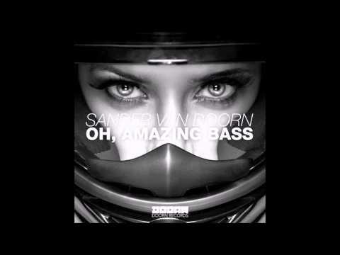 Sander Van Doorn - Oh, Amazing Bass (Original Mix)