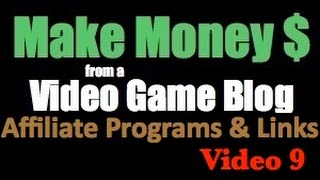 Finding Affiliate Programs & Adding Links To Your Video Game Blog - Video 9(Sign up for your free account at http://bit.ly/2aRqmlr Links to supplemental training below In this lesson we're going to be looking for affiliate program and other ..., 2016-07-28T19:20:54.000Z)