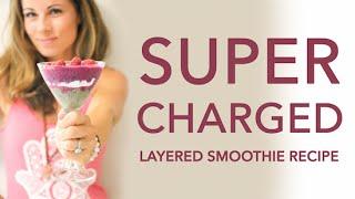 Supercharged Layered Smoothie Parfait Recipe