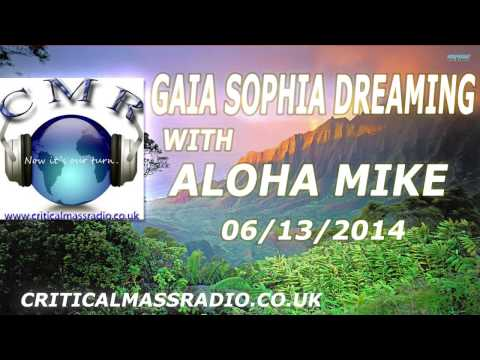 Gaia Sophia Dreaming With Mike - The Perpetual Energy Source Within [06/13/2014]