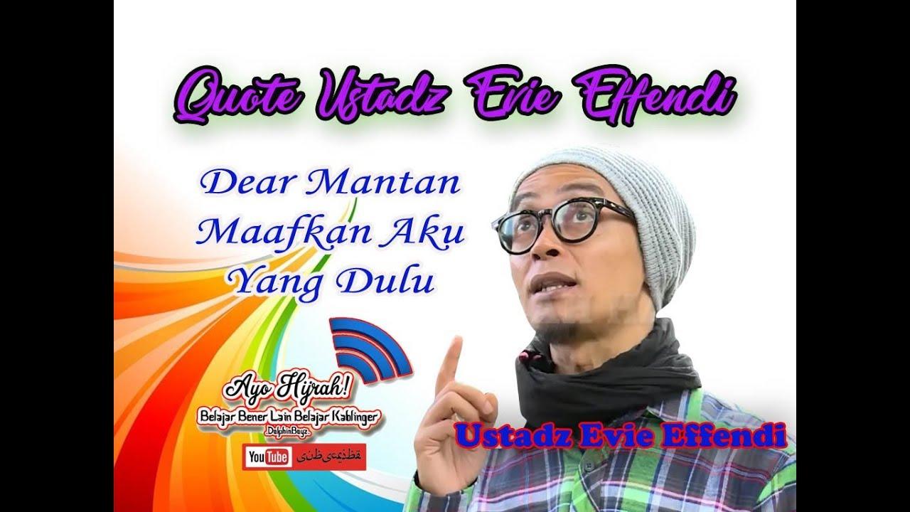 Quote Ustadz Evie Dear Mantan YouTube