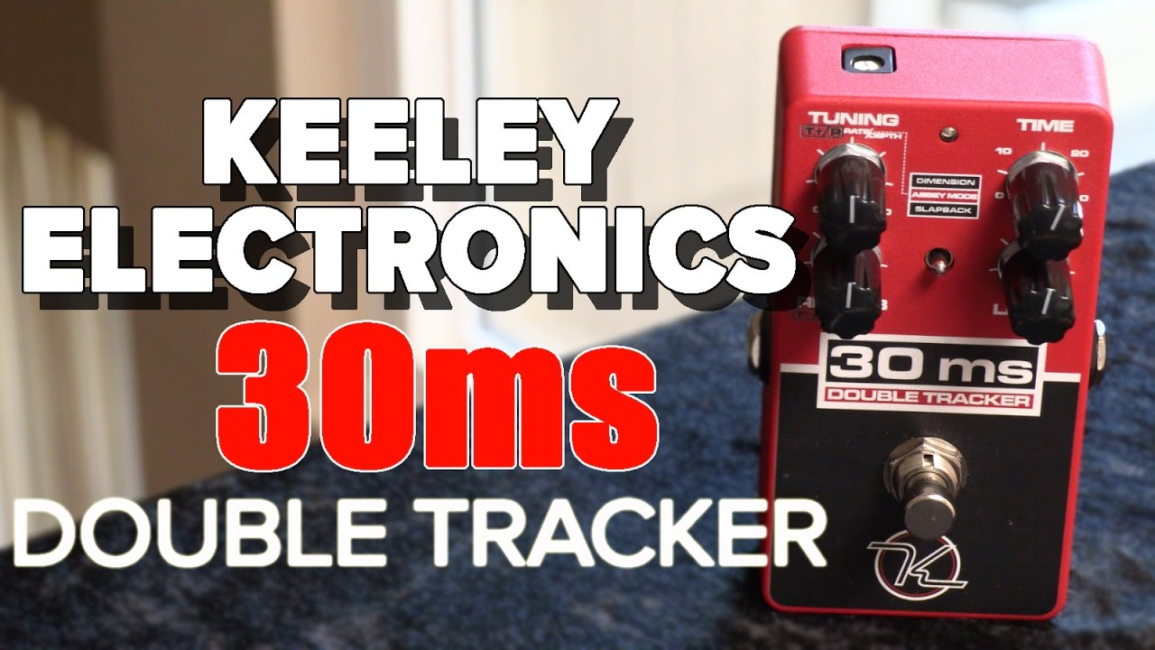 stompbox saturday keeley electronics 30ms double tracker demo review youtube. Black Bedroom Furniture Sets. Home Design Ideas