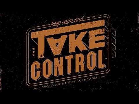 SMOKEY JOE & THE KID - Take Control (Feat. MysDiggi)