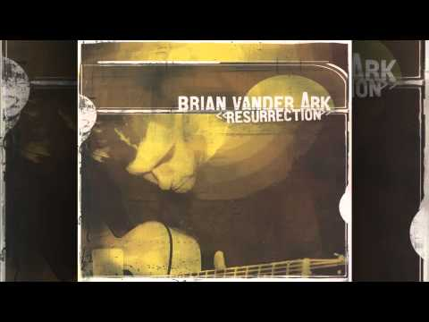 Brian Vander Ark - Someone Like You