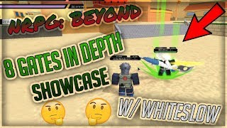 EIGHT GATES IN DEPTH SHOWCASE W/ WHITESLOW | Naruto Beyond RPG - Roblox