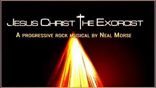 Neal Morse - Jesus Christ the Exorcist. 2019. Progressive Rock. Full Album