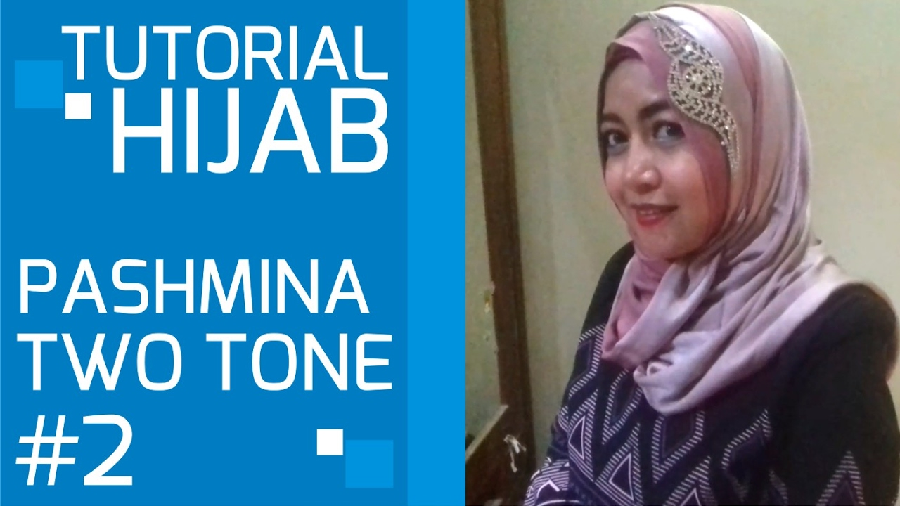 Hijab Tutorial Pashmina Two Tone Two Colors 2 YouTube