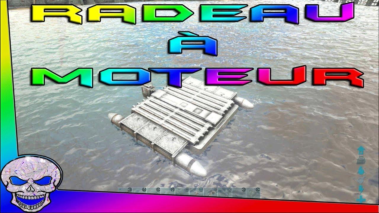 Radeau A Moteur Ark Tout Savoir Youtube