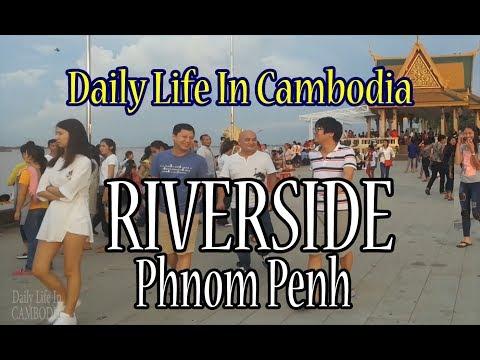 Riverside - Meet Cambodian People - Phnom Penh, Cambodia