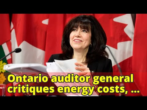 Ontario auditor general critiques energy costs, sick days, government ads