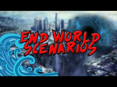 Ways the World Could End Soon