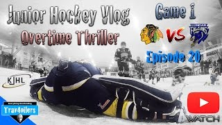 Junior Hockey Vlog Ep. 20 Mic'd | Playoffs Game 1 | OT Thriller | GoPro [HD]