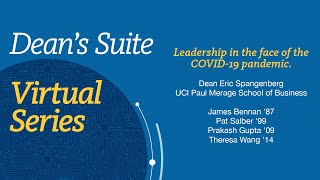 Dean's Suite Virtual Series - Leadership in the face of the COVID-19 pandemic.