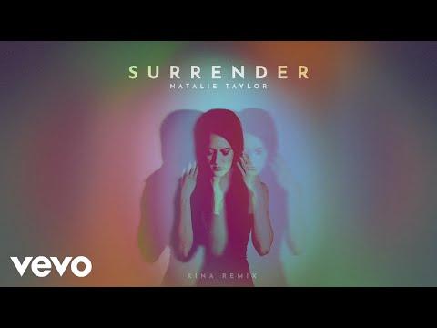 Natalie Taylor - Surrender (Kina Remix - Official Audio)