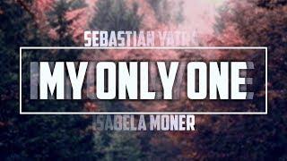 Baixar My Only One (Sub Español) - Sebastián Yatra, Isabela Moner