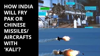 how india will fry pak or chinese missiles aircrafts with kali