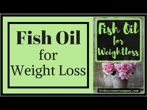 Fish Oil For Weight Loss And Health