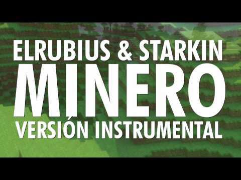 Elrubius & Starkin - Minero (Versión Instrumental) Lista para tus covers