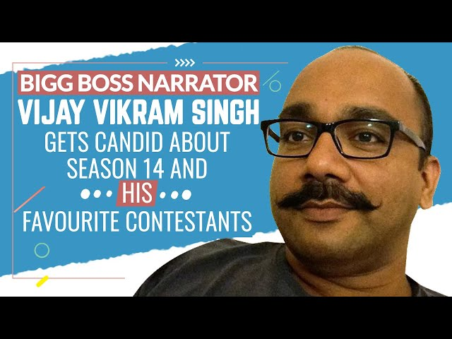 Bigg Boss Narrator Vijay Vikram Singh gets candid about Season 14 and his Favourite Contestants