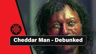 Cheddar Man - Debunked