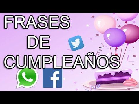 Frases De Cumpleaños Para Whatsapp Facebook Twitter Frases Para Felicitar Cumpleaños 21 Youtube