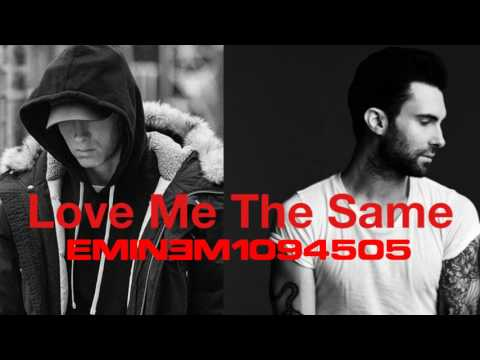 Eminem - Love Me The Same ft. Adam Levine (New Song 2017)