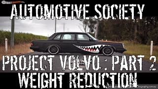 PROJECT VOLVO Pt.2 : Weight Reduction Stage 1