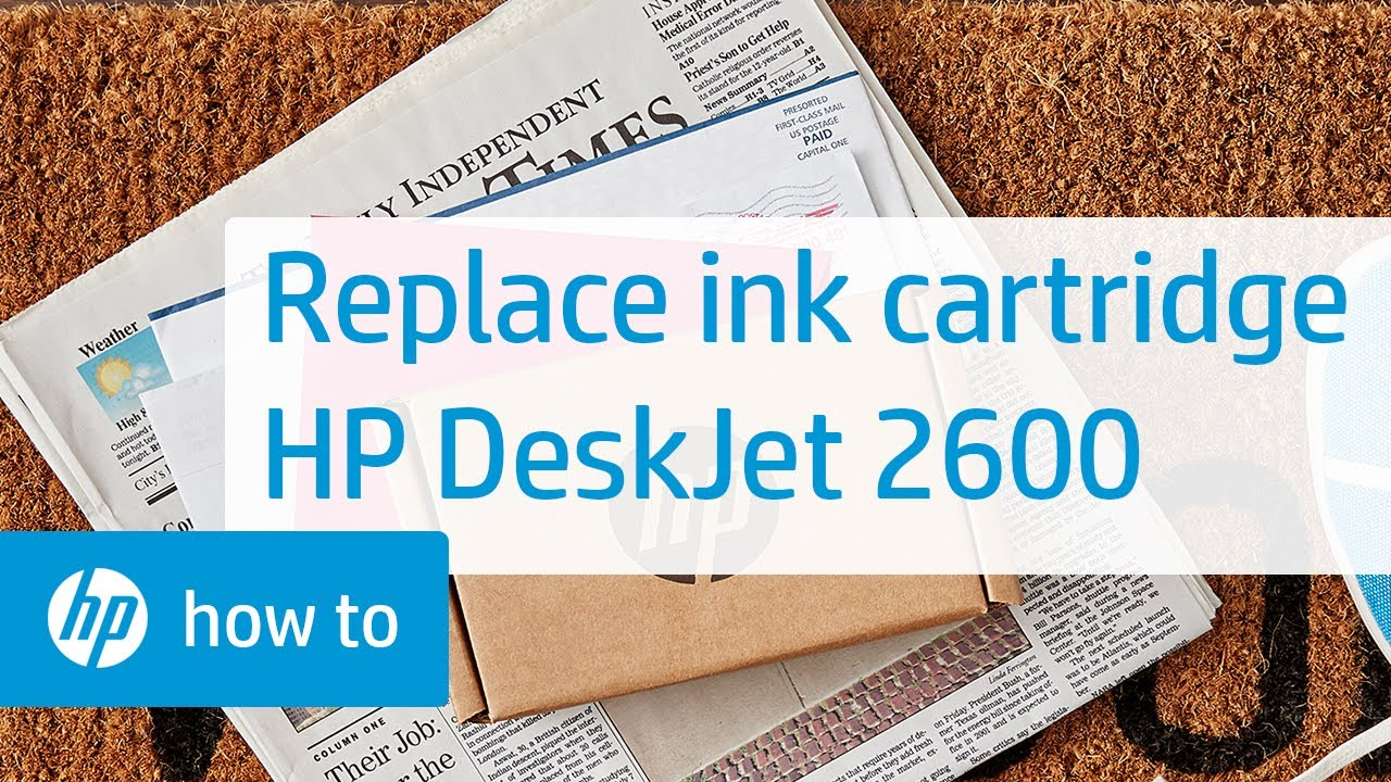 How To Replace An Ink Cartridge In The Hp Deskjet 2600 All